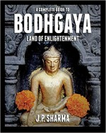 A Complete Guide to Bodhgaya: Land of Enlightenmen…