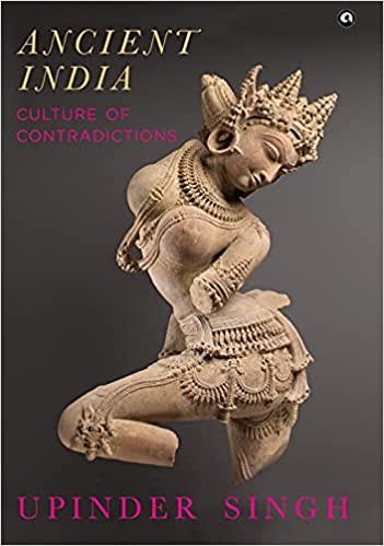 Ancient India: Culture of Contradictions