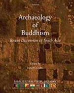 Archaeology of Buddhism: Recent Discoveries in Sou…