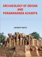 Archaeology of Odisha and Paramananda Acharya