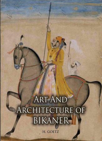 Art and Architecture of Bikaner (Hardback)