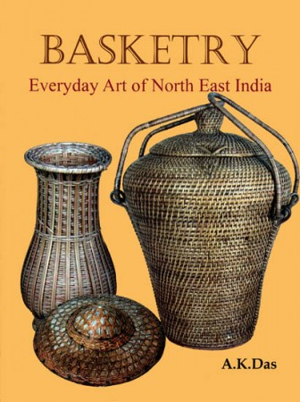 Basketry: Everyday Art of North East India