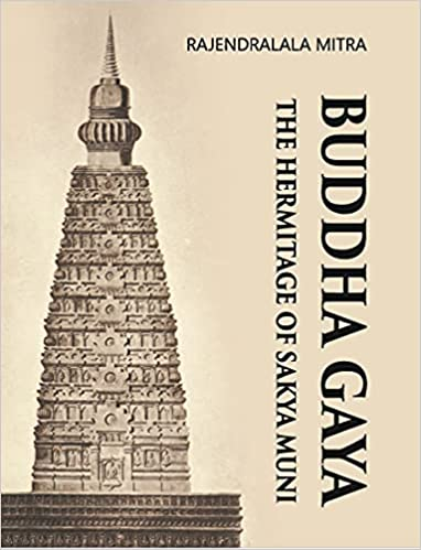 Buddha Gaya: The Hermitage of Sakya Muni (Reprint,…