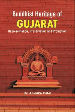 Buddhist Heritage of Gujarat: Representation, Pres…