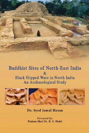 Buddhist Sites of North-East India & Black Slipped…