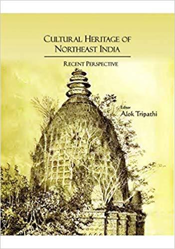 Cultural Heritage of Northeast India: Recent Persp…