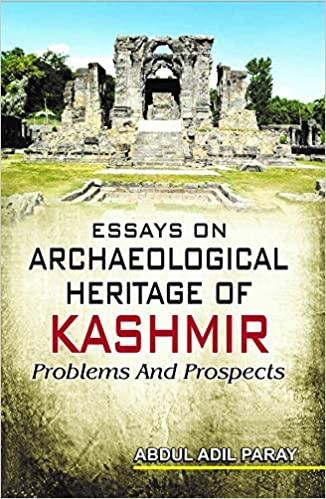 Essays on archaeological Heritage of Kashmir: Prob…