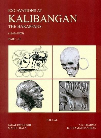 Excavations at Kalibangan: the harappans (1960-69)…