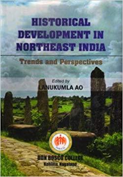 Historical Development in Northeast India: Trends …