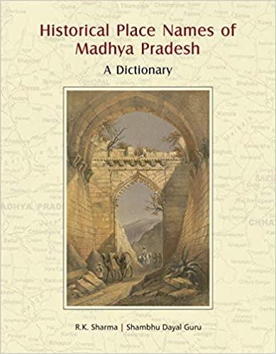 Historical Place Names of Madhya Pradesh: A Dictio…