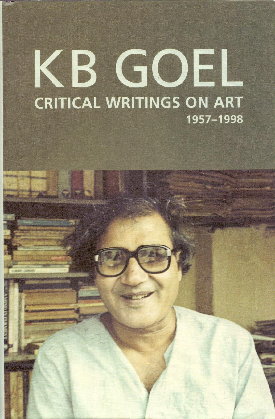 K B Goel: Critical Writings on Art 1957-1998