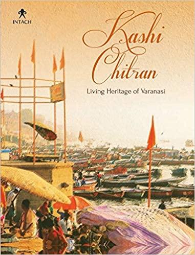 Kashi Chitran: Living Heritage of Varanasi (Hardba…