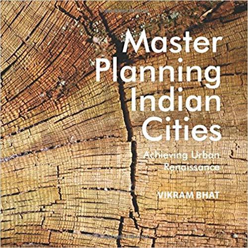 Master Planning Indian Cities: Achieving Urban Ren…