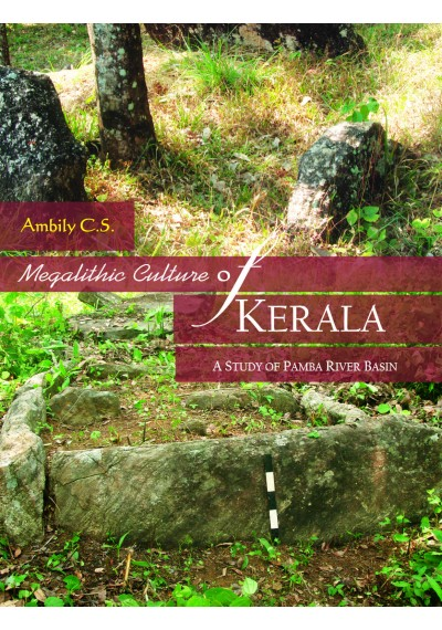 Megalithic Culture of Kerala: A Study of Pamba Riv…