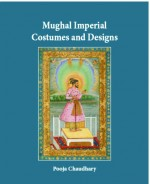 Mughal Imperial Costumes and Designs