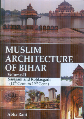Muslim Architecture of Bihar Volume ll Sasaram and…