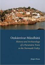 Omkaresvar-Mandhata: History and Archaeology of a …