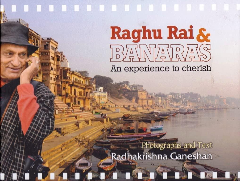 Raghu Rai & Banaras: An Experience to Cherish