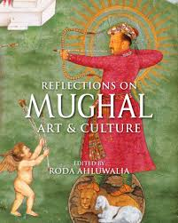 Reflections on Mughal Art and Culture (Hardback)