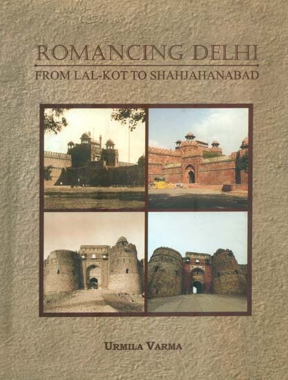 Romancing Delhi: from Lal-Kot to Shahjahanabad (Rs…