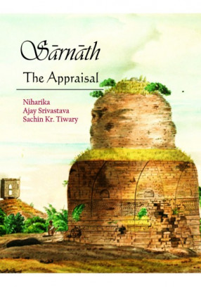 Sarnath: The Appraisal (Hardback)