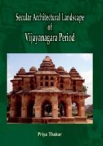 Secular Architectural Landscape of Vijayanagara Pe…