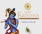 Shri Krishna: Mathura to Dwarka