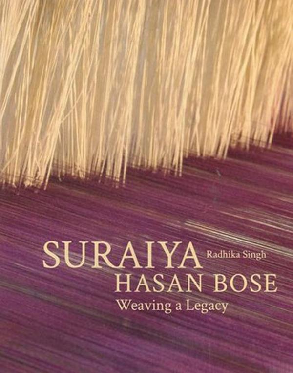 Suraiya Hasan Bose: Weaving a Legacy