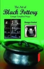 The Art of Black Pottery: Longpi Tangkhul Naga