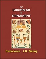 The Grammar of Ornament (Reprint Edition, first pu…