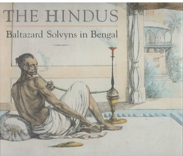 The Hindus Baltazard Solvyns in Bengal