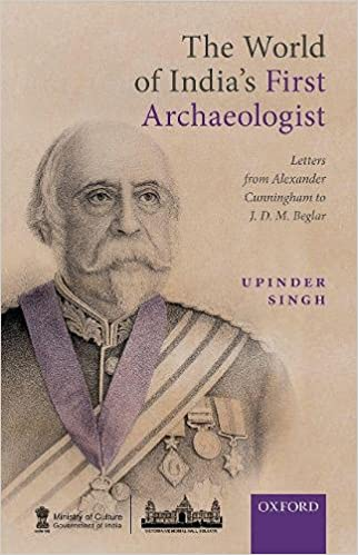 The World of India's First Archaeologist: Letters …