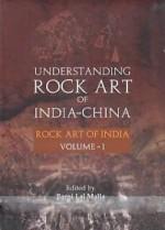 Understanding Rock Art of India-China: Rock Art of…