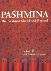Pashmina : The Kashmir Shawl and Beyond