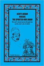 Acute Akbar versus The Spirited Nur Jahan: The Sou…