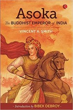 Asoka: The Buddhist Emperor of India