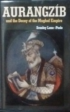 Aurangzeb and the Decay of the Mughal Empire (Repr…