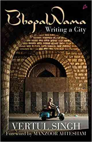 Bhopal Nama: Writing a City