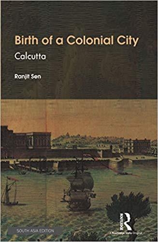 Birth of a Colonial City: Calcutta
