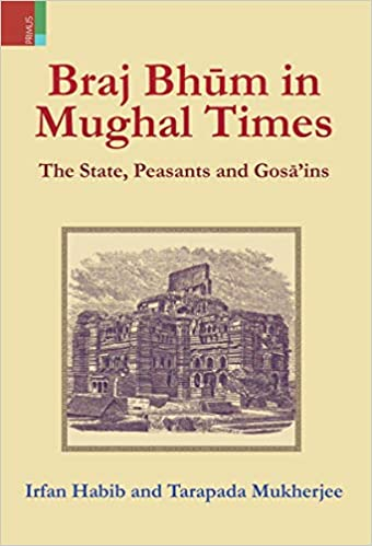 Braj Bhum in Mughal Times: The State, Peasants and…
