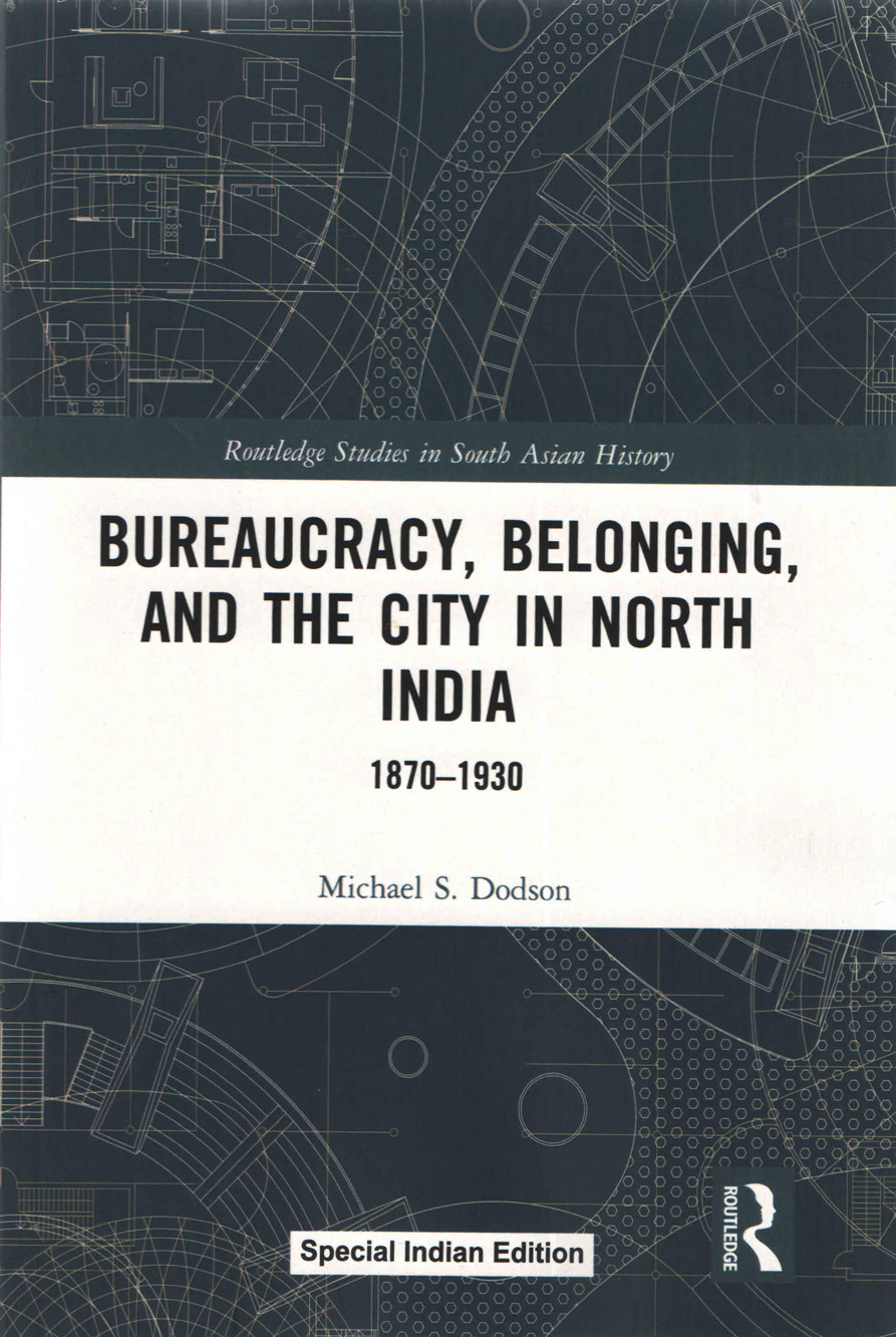 Bureaucracy, Belonging and the City in North India…