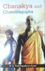 Chanakya and Chandragupta (Reprint Edition)