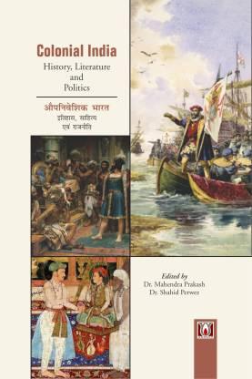 Colonial India: History, Literature and Politics (…