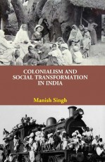 Colonialism and Social Transformation In India