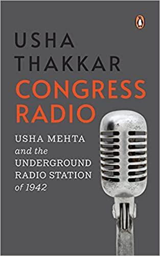 Congress Radio: Usha Mehta and the Underground Rad…