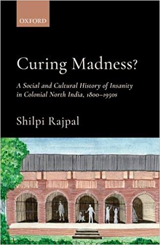 Curing Madness ?: A Social and Cultural History of…