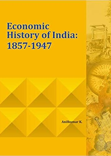 Economic History of India: 1857-1947 (Hardback)