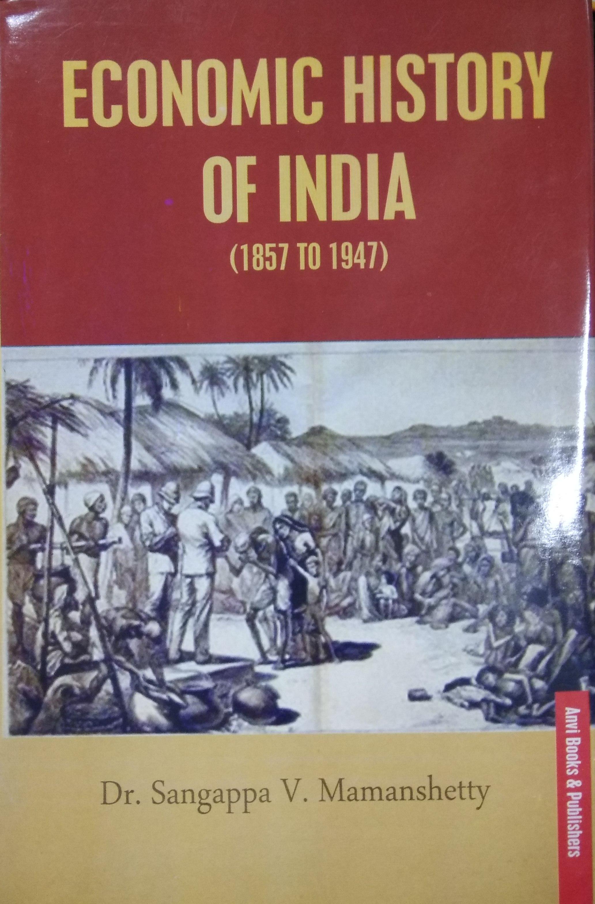 Economic History of India (1857 To 1947)
