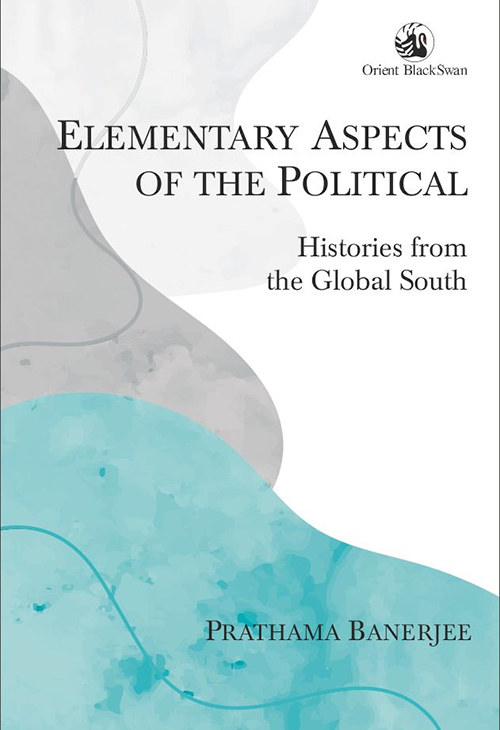 Elementary Aspects of the Political: Histories fro…