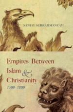Empires Between Islam & Christianity (1500-1800)